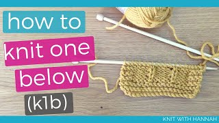How To Knit One Below: k1b