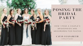 How I Pose Bridal Parties Alongside The Bride And Groom