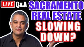 IS THE REAL ESTATE MARKET SLOWING DOWN?  Sacramento Real Estate