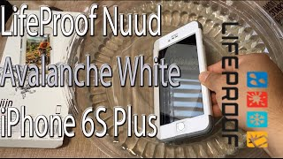 iPhone 6S Plus: LifeProof Nuud | Avalanche White | Water Test + Screen Protector