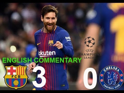 Barcelona vs Chelsea 3 0 (English Commentary)  All Goals & Full Highlights   UCL 14 03 2018 HD