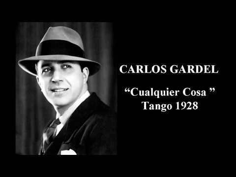 Carlos Gardel - Cualquier Cosa - Tango 1928
