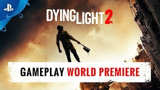 Dying Light 2 - E3 2018 Gameplay World Premiere | PS4