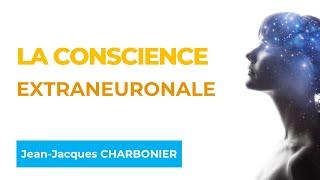 La conscience extraneuronale