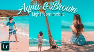 How To Easily Edit Aqua And Brown Tone Using Adobe Lightroom CC Mobile | Perfect Instagram Feed