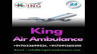 Use Modern King Air Ambulance Service in Delhi with Medical Tool