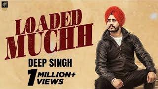 Loaded Muchh  Deep Singh