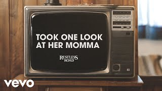 Restless Road Took One Look At Her Momma