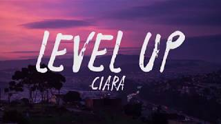 Ciara   Level Up (Lyrics  Lyric Video)