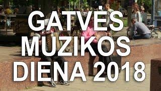 Gatvės muzikos diena 2018 Vilnius 1 dalis   Kholo.pk