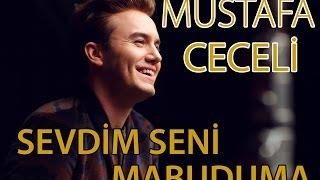 """Mustafa Ceceli - """"Sevdim Seni Mabuduma"""""""