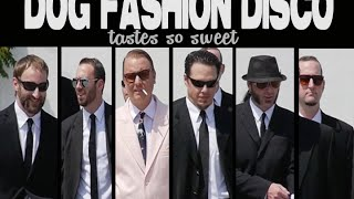 Dog Fashion Disco - Tastes So Sweet (Official Video)