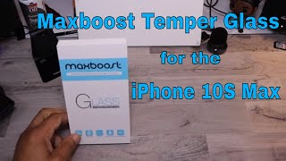 MaxBoost Temper Glass installation iPhone 10S Max