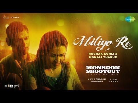 Miliyo Re (Monsoon Shootout)  Monali Thakur