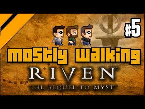 Mostly Walking - Riven: The Sequel to Myst P5
