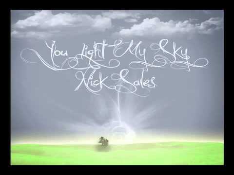 Nick Sales- You Light My Sky