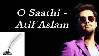 O Saathi - Atif Aslam (Lyrics)