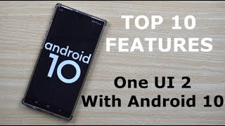 Top 10 Features - Samsung One UI 2.0 With Android 10