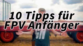 10 Tipps für FPV Anfänger!