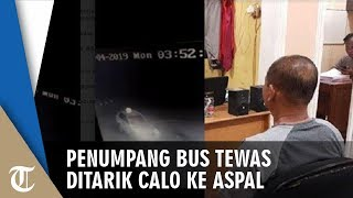 Kronologi Penumpang Bus Tewas seusai Ditarik Calo, Jatuh ke Aspal dan Tertabrak Taksi