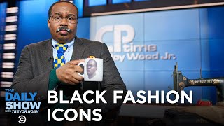 CP Time - Black Trailblazers in Fashion | The Daily Show