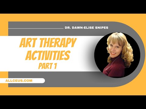 Art Therapy Activities for Depression, Anxiety or Grief  Part 1 with Dr. Dawn-Elise Snipes