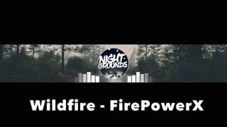 Wildfire (1 Hour Version) - FirePowerX
