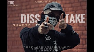 Diss Take : ( Reply Of Take Diss Karma ) Official Music Video | Shaedy | The Dark Culture | TDC