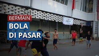 Cegah Penularan Covid-19, Pasar Tanjung Ditutup tapi Dimanfaatkan Warga untuk Bermain Bola