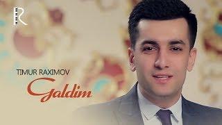 Timur Raximov - Galdim | Тимур Рахимов - Галдим