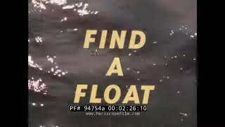 """1972 NATIONAL SAFETY COUNCIL   BOATING, WATER SKIING & WATER SAFETY FILM """" FIND A FLOAT """"  94754a"""