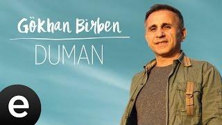 Gökhan Birben - Duman - Official Audio #gökhanbirben #yağmurlarınardındakiezgiler - Esen Müzik