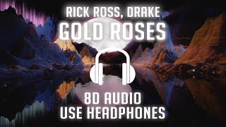Rick Ross Feat. Drake   Gold Roses (8D AUDIO) 🎧