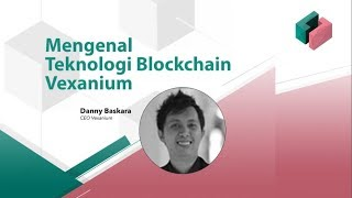 Mengenal Teknologi Blockchain Vexanium