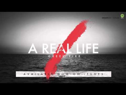 A Real Life (Song) by Greek Fire