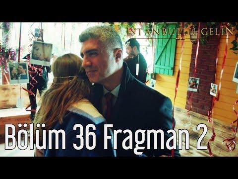 İstanbullu Gelin 36. Bölüm 2. Fragman
