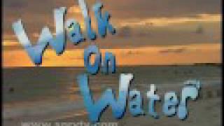 WALK ON WATER TV Series