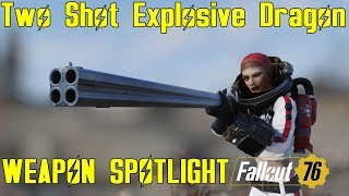 Fallout 76: Weapon Spotlights: Two Shot Explosive Dragon