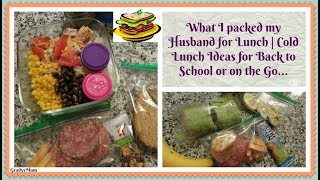 What's in my Husband's Lunch | Cold Lunch Ideas on the Go