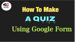 How To Make A Quiz Using Google Form | Google Form Quiz