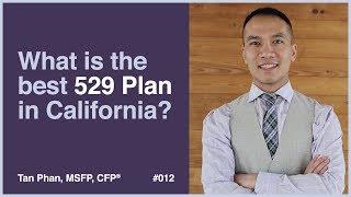 What is the best 529 Plan in California? | Tan Phan, MSFP, CFP®