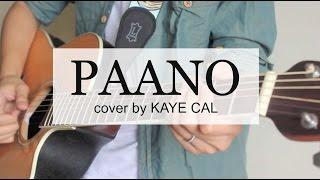 Paano - Gary Valenciano (KAYE CAL Acoustic Cover)