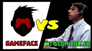 gameFace VS I.T scam caller