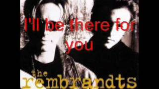 Rembrandts - I'll Be There For You  (Lyrics)
