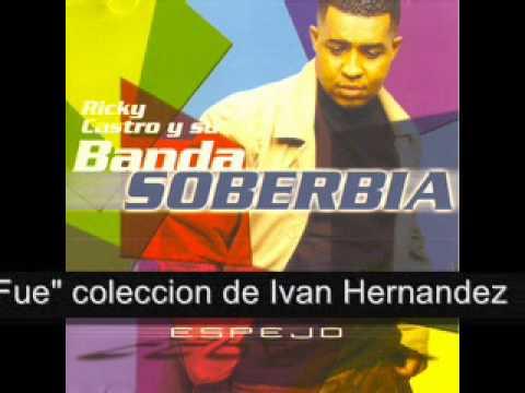 RICKY CASTRO -  Y SU BANDA SOBERBIA