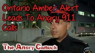Ontario Amber Alert Leads To Angry 911 Calls | The Angry Canuck