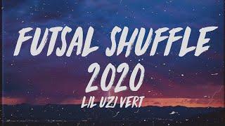 Lil Uzi Vert - Futsal Shuffle 2020 (Lyrics)