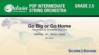 Go Big or Go Home, arr. Victor López – Score & Sound