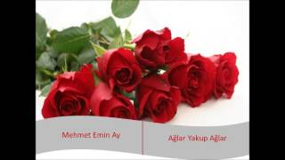 Ağlar Yakup Ağlar  (Mehmet Emin Ay)  Müziksiz