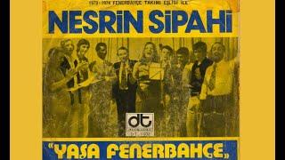 Nesrin Sipahi   Fenerbahçe Marşı   Yaşa Fenerbahçe (1974)